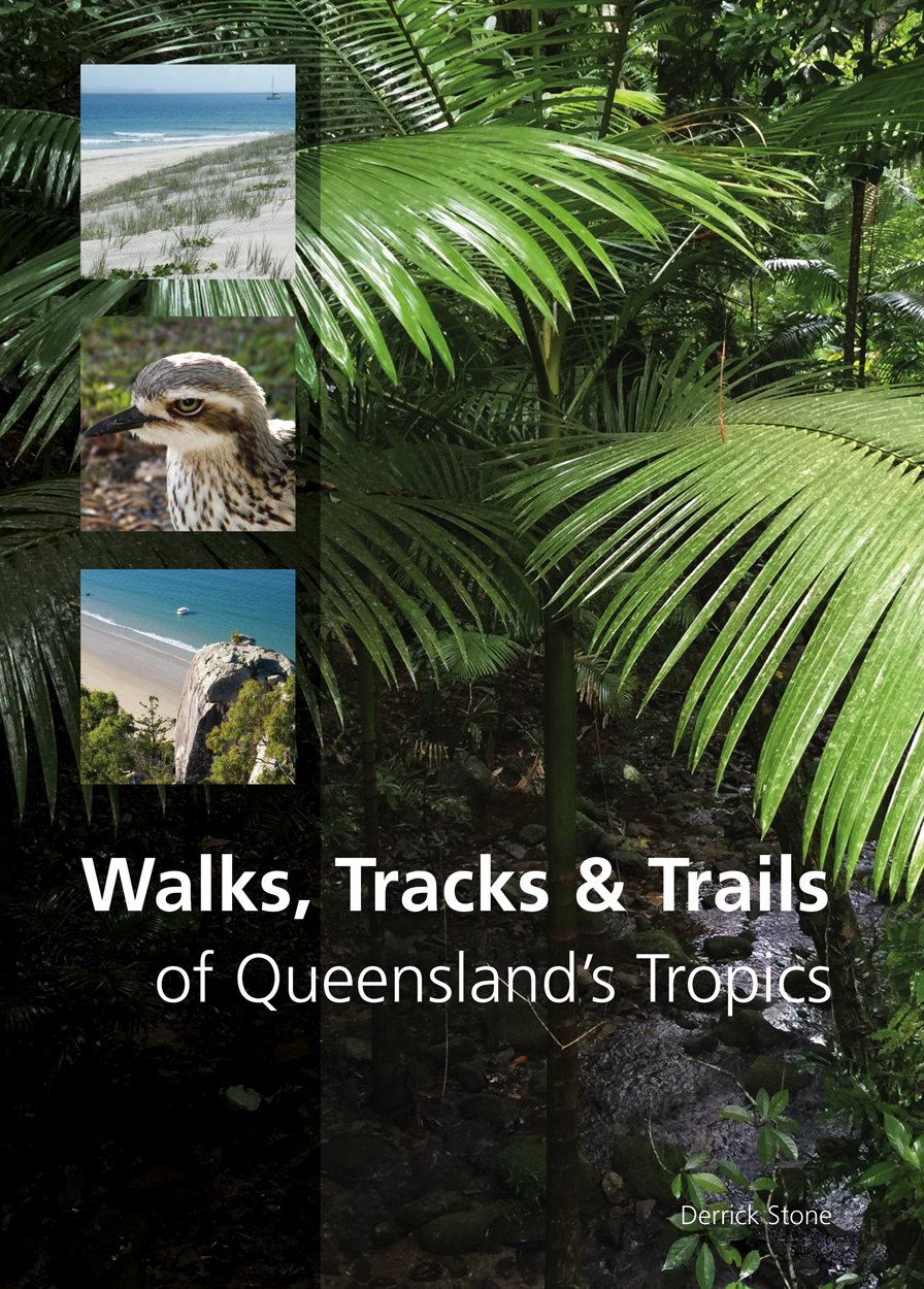 Cover image of Walks, Tracks and Trails of Queensland's Tropics featuring