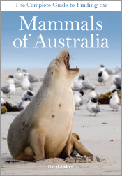 Complete Guide to Finding the Mammals of Australia