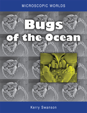The cover image of Microscopic Worlds Volume 1: Bugs of the Ocean, feature