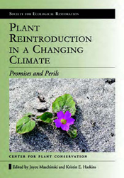 Cover image of Plant Reintroduction in a Changing Climate, features photog