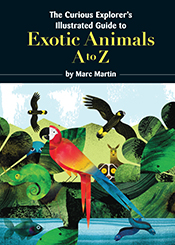 cover of The Curious Explorer's Illustrated Guide to Exotic Animals