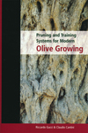 The cover image of Pruning and Training Systems for Modern Olive Growing,